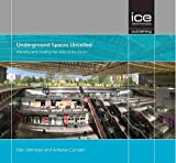 Underground Spaces Unveiled: Planning and creating the cities of the future - Han Admiraal