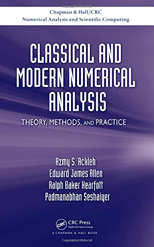 Classical and Modern Numerical Analysis: Theory, Methods and Practice (Chapman & Hall/CRC Numerical Analysis and Scienti