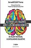 Activer les talents avec les neurosciences - Du talent individuel à l'intelligence collective