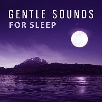Gentle Sounds for Sleep – Serenity Music for Meditation, Deep Sleep, Close Your Eyes, Meditation Before Sleep