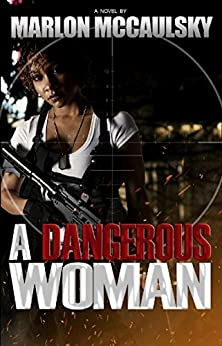 A Dangerous Woman by [Marlon McCaulsky]