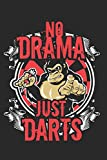 No Drama Just Darts: Darts Notebook Arcade Journal Dart Lover Planner Beer Composition Book Dartboard Diary (140 Pages)