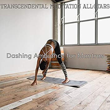 Dashing Ambiance for Mantras