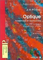 Optique géométrique et ondulatoire. Optique fondement et application avec 220 exercices et problèmes résolus, 5e édition de Pérez