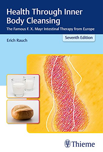 Health Through Inner Body Cleansing: The Famous F. X. Mayr Intestinal Therapy from Europe (English Edition)