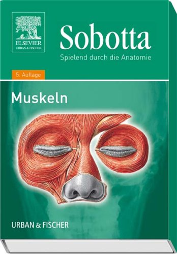 Sobotta, Spielend durch die Anatomie: Muskeln