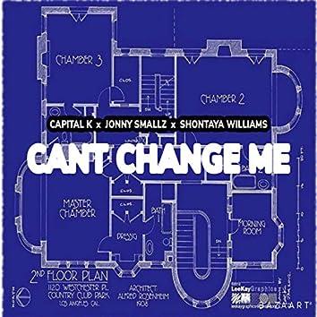 Can't Change Me (feat. Shontaya Williams & Jonny Smallz)