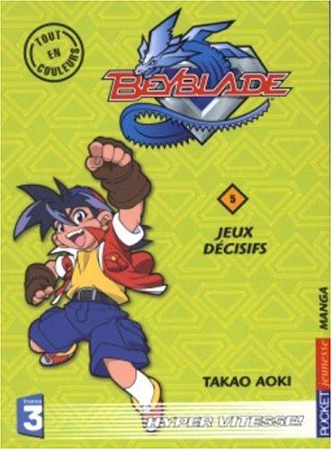 Beyblade, tome 5 : Jeux décisifs