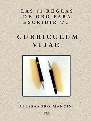 Las 11 reglas de oro para escribir tu Curriculum Vitae de [Alessandro Mancini]