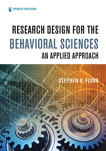 Research Design for the Behavioral Sciences: An Applied Approach