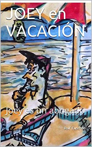 JOEY en VACACIÓN: Joey es un abogado
