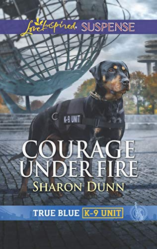 Courage Under Fire (True Blue K-9 Unit)
