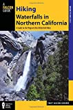 Hiking Waterfalls in Northern California: A Guide to the Region s Best Waterfall Hikes