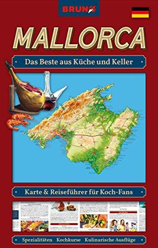 BRUNO Mallorca Landkarte und Reiseführer für Koch-Fans: Das Beste aus Küche und Keller: Spezialitäten, Kochkurse, Rezepte, Insider-Tipps (BRUNO Themenkarten / Der Reiseführer zum Aufklappen)