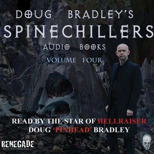 Doug Bradley's Spinechillers, Volume Four audiobook cover art