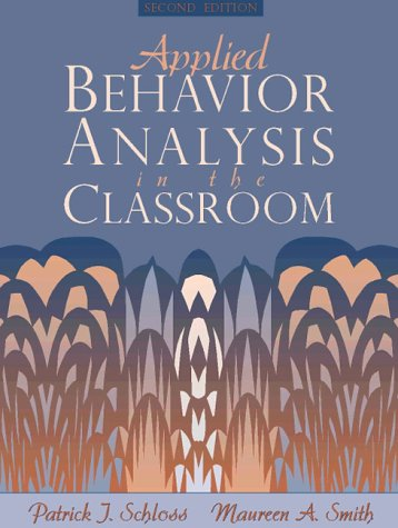 Applied Behavior Analysis in the Classroom (2nd Edition)
