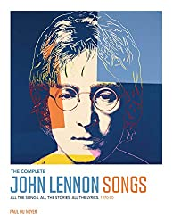 The Complete John Lennon Songs: All the Songs. All the Stories. All the Lyrics. 197080