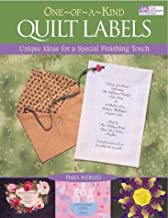 One-Of-A-Kind Quilt Labels: Unique Ideas for a Special Finishing Touch