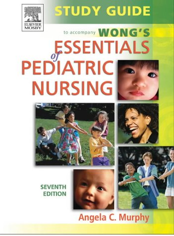 Study Guide to Accompany Whaley & Wong's Essentials of Pediatric Nursing