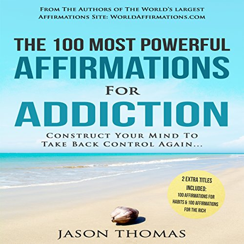 The 100 Most Powerful Affirmations for Addiction audiobook cover art