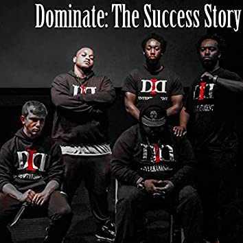 Dominate: The Success Story (Remastered)