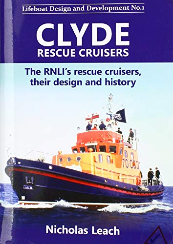 Clyde Rescue Cruisers: The RNLI's rescue cruisers, their design and history