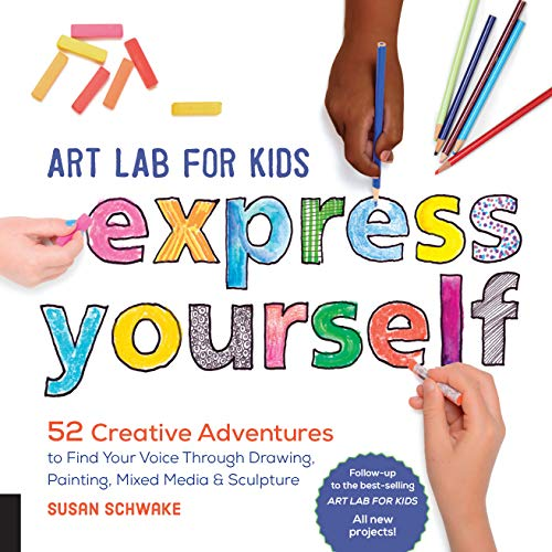 Art Lab for Kids: Express Yourself: 52 Creative Adventures to Find Your Voice Through Drawing, Painting, Mixed Media, and Sculpture (English Edition)