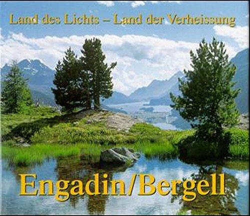 Engadin /Bergell. Land des Lichts - Land der Verheissung
