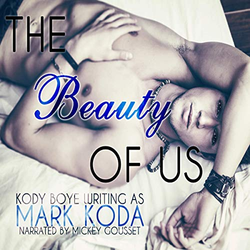 The Beauty of Us Audiobook By Mark Koda, Kody Boye cover art