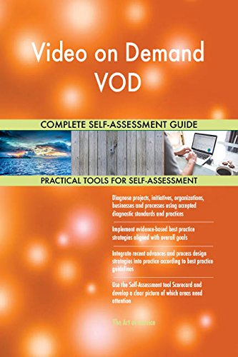 Video on Demand VOD All-Inclusive Self-Assessment - More than 660 Success Criteria, Instant Visual Insights, Comprehensive Spreadsheet Dashboard, Auto-Prioritized for Quick Results