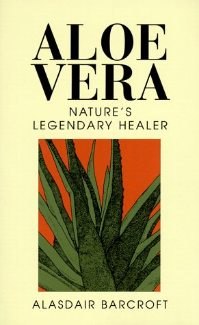 Aloe Vera: The Plant with Legendary Health-giving Properties