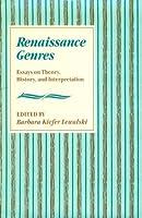 Renaissance Genres: Essays on Theory, History, and Interpretation (Harvard English Studies)