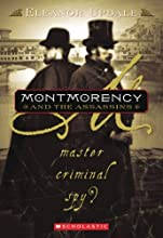 Montmorency and the Assassins: Master, Criminal, Spy? (Montmorency, #3)