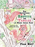 The Adventures of Knottys and Tangles at Muddy Acres Farm: Fear Not!