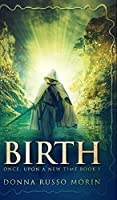 Birth (Once, Upon A New Time Book I)