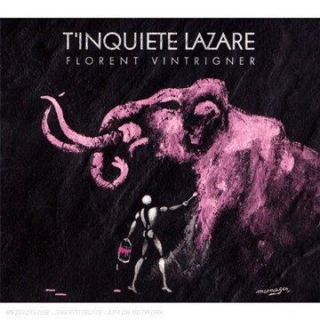 T\'Inquiete Lazare by Florent Vintrigner