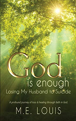 God is Enough: Losing My Husband to Suicide