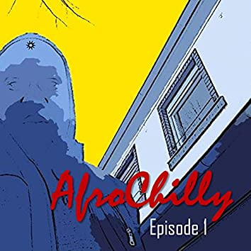 AfroChilly Episode 1