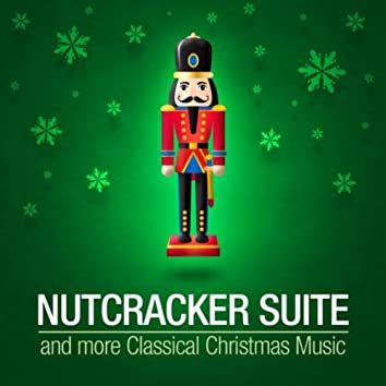 Nutcracker Suite and More Classical Christmas Music