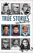 True Stories - We Made Up (English Edition)