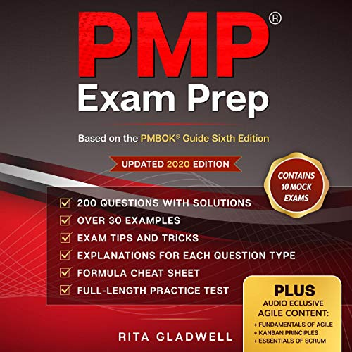 PMP Exam Prep: Pass on Your First Attempt (Based on the PMBOK® Guide Sixth Edition): Plus: Audio Exclusive Content to Agile (Updated 2020 Edition)