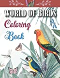 World Of Birds Coloring Book: 48 Beautiful Birds and Flowers Coloring page for bird lovers (An Adult Coloring Book)