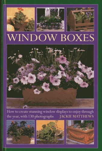 Wndow Boxes: How to Create Stunning Window Displays to Enjoy Throughout the Year, with 130 Photographs by Jackie Matthews (2013-09-07)