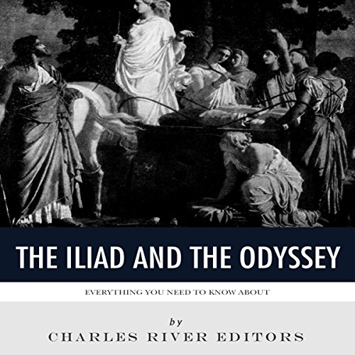 Everything You Need to Know About the Iliad and the Odyssey  By  cover art