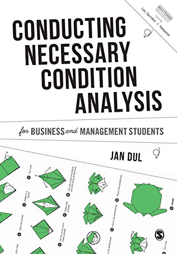 Compare Textbook Prices for Conducting Necessary Condition Analysis for Business and Management Students Mastering Business Research Methods 1 Edition ISBN 9781526460141 by Dul, Jan