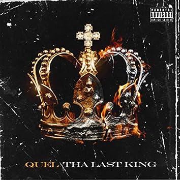 Quel Tha Last King