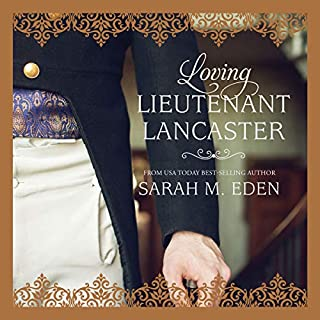 Loving Lieutenant Lancaster                   Written by:                                                                                                                                 Sarah M. Eden                               Narrated by:                                                                                                                                 Aubrey Warner                      Length: 9 hrs and 53 mins     1 rating     Overall 4.0