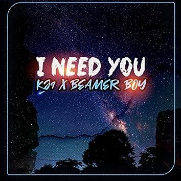 I Need You (feat. Kj9)