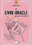 Le Livre-Oracle (qui vous veut du bien)