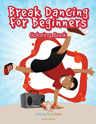 Break Dancing For Beginners Coloring Book